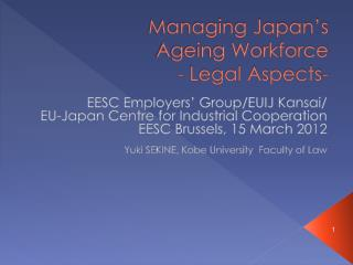 Managing Japan's Ageing Workforce - Legal Aspects-