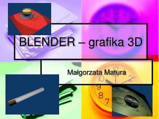BLENDER – grafika 3D