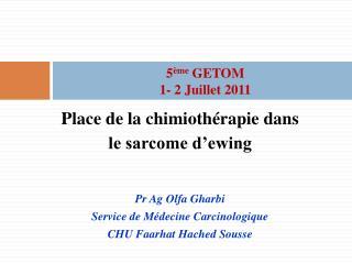 5 ème  GETOM 1- 2 Juillet 2011