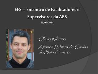 EFS – Encontro de Facilitadores e Supervisores da ABS 25/05/2014