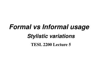 Formal vs Informal usage