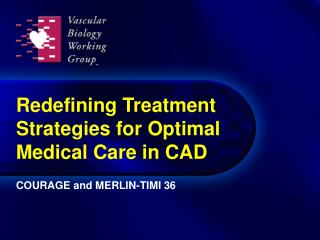 Redefining Treatment Strategies for Optimal Medical Care in CAD