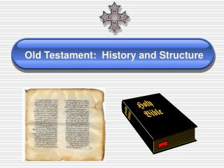 Old Testament:  History and Structure