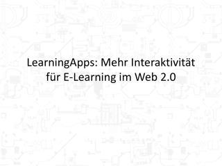 LearningApps : Mehr Interaktivität für E-Learning im Web 2.0