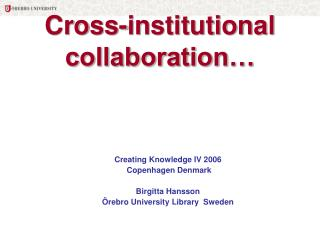Cross-institutional collaboration…
