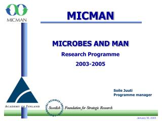MICMAN MICROBES AND MAN Research Programme 2003-2005