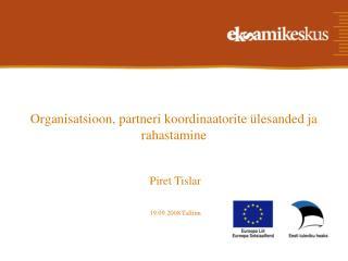 Organisatsioon, partneri koordinaatorite ülesanded ja rahastamine