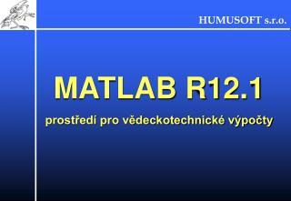 MATLAB R12.1 prostředí pro vědeckotechnické výpočty