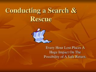 C onducting a Search & Rescue
