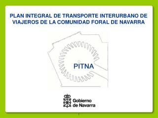 PLAN INTEGRAL DE TRANSPORTE INTERURBANO DE VIAJEROS DE LA COMUNIDAD FORAL DE NAVARRA