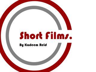 Short Films.