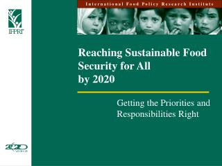 Reaching Sustainable Food Security for All  by 2020