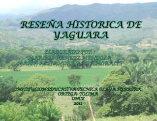 RESEÑA HISTORICA DE YAGUARA