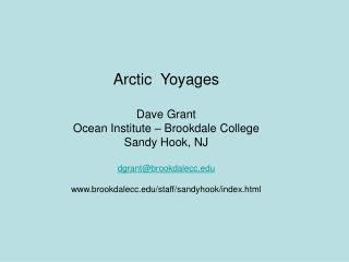 Arctic  Yoyages  Dave Grant Ocean Institute   Brookdale College Sandy Hook, NJ  dgrantbrookdalecc  brookdalecc