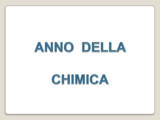 ANNO  DELLA   CHIMICA