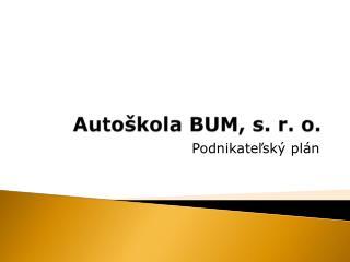 Autoškola BUM, s. r. o.