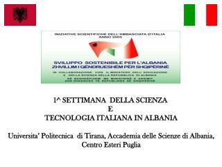 1^ SETTIMANA  DELLA SCIENZA  E  TECNOLOGIA ITALIANA IN ALBANIA