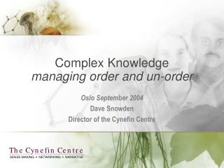 Complex Knowledge managing order and un-order