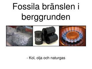 Fossila bränslen i berggrunden