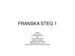 FRANSKA STEG 1