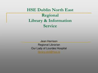 HSE Dublin North East Regional  Library & Information  Service
