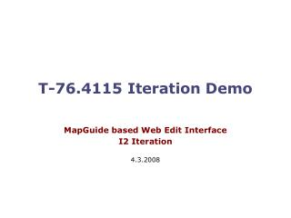 T-76.4115 Iteration Demo