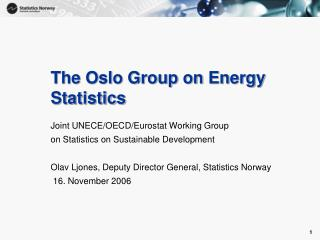 The Oslo Group on Energy Statistics