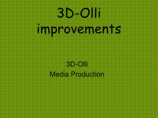3D-Olli improvements