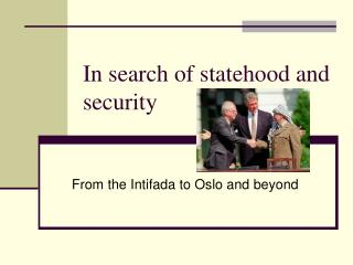 In search of statehood and security