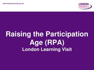 Raising the Participation Age (RPA) London Learning Visit