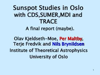Sunspot Studies in Oslo with CDS,SUMER,MDI and TRACE A final report (maybe).