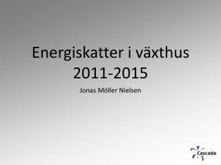 Energiskatter i växthus 2011-2015
