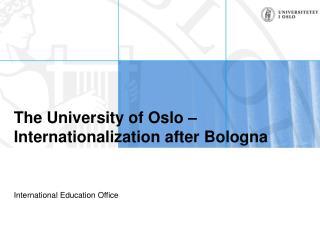 The University of Oslo – Internationalization after Bologna