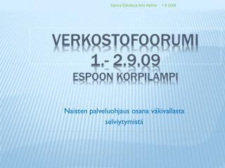 Verkostofoorumi  1.- 2.9.09 Espoon Korpilampi
