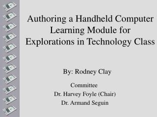 Authoring a Handheld Computer Learning Module for  Explorations in Technology Class