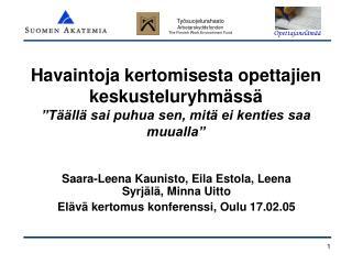 Saara-Leena Kaunisto, Eila Estola, Leena Syrjälä, Minna Uitto