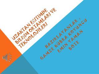 Uzaktan eğitimde bilişim ortamları ve teknolojileri