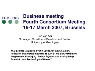 Business meeting  Fourth Consortium Meeting,  16-17 March 2007, Brussels