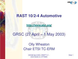 RAST 10/2-4 Automotive  etsi/ GRSC (27 April – 1 May 2003) Olly Wheaton