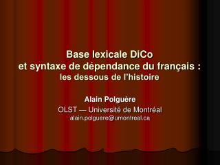 Base lexicale DiCo et syntaxe de dépendance du français: les dessous de l'histoire