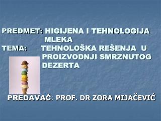 PREDAVAČ :  PROF. DR ZORA MIJAČEVIĆ