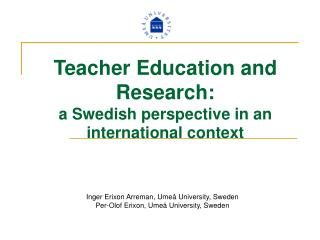 Teacher Education and Research:  a Swedish perspective in an international context