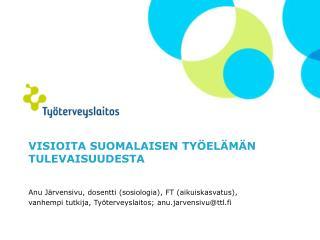 Visioita suomalaisen työelämän  tulevaisuudesta