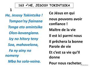 Ce Jésus en qui  nous pouvons avoir confiance! Maître de la vie Il est ici parmi nous