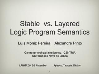 Stable  vs. Layered Logic Program Semantics