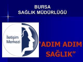 """ADIM ADIM     SAĞLIK"""