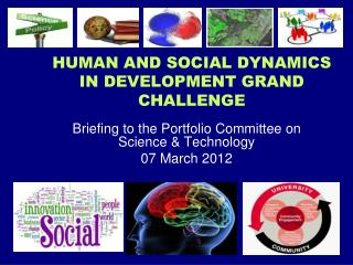 HUMAN AND SOCIAL DYNAMICS IN DEVELOPMENT GRAND CHALLENGE