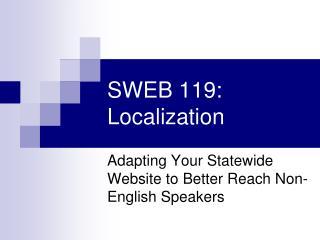 SWEB 119: Localization
