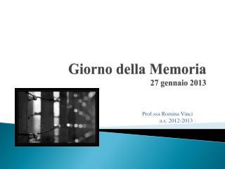 Giorno della Memoria 27 gennaio 2013