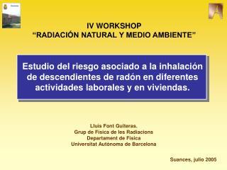 Lluís Font Guiteras. Grup de Física de les Radiacions Departament de Física